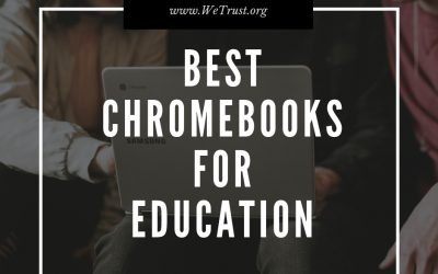 My Top #5 Chromebooks for Schools & Education
