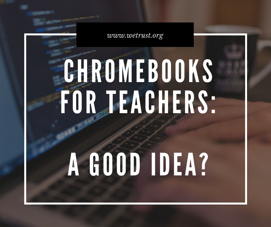 Chromebooks: a Good Choice for Teachers?
