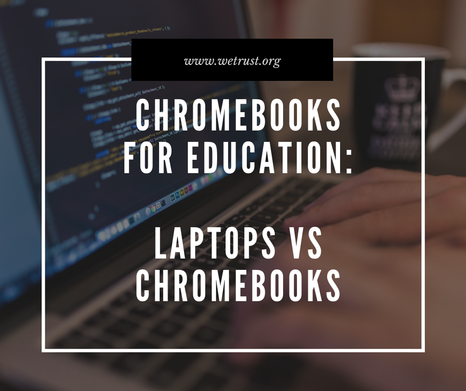 Chromebooks versus Laptops